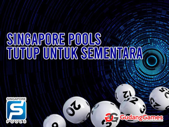 Singapore Pools Untuk Sementara Tutup